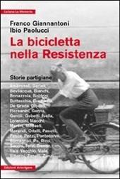 La bicicletta nella Resistenza. Storie partigiane