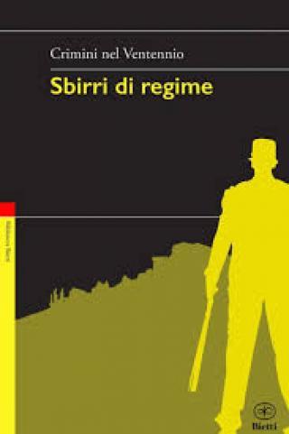 Sbirri di regime Crimini nel Ventennio